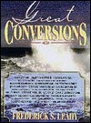 Great Conversions - Frederick S. Leahy