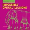 SuperVisions: Impossible Optical Illusions - Al Seckel