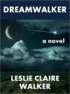 Dreamwalker - Leslie Claire Walker