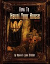 How To Haunt Your House - Shawn Mitchell, Lynne Mitchell