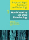 Wood Chemistry and Wood Biotechnology - Monica Ek, Gunnar Henriksson, Göran Gellerstedt