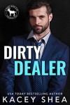 Dirty Dealer (Cocky Hero Club) - Kacey Shea