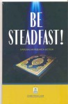 Be Steadfast - Darussalam Publishers, Darussalam Research