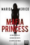 Mafia Princessich War Skrupellos, Ich Brach Das Gesetz, Ich Gehörte Zur Familie - Marisa Merico, Isabell Lorenz