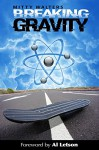 Breaking Gravity - Mitty Walters, The HUVr Corp, David Gatewood, Al Letson