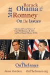 Barack Obama vs. Mitt Romney on the Issues: Side-By-Side Issue Stances of President Barack Obama (D, Il) and Gov. Mitt Romney (R, Ma) - Jesse Gordon