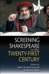 Screening Shakespeare in the Twenty-First Century - Cora Kaplan