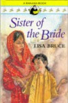 Sister Of The Bride - Lisa Bruce