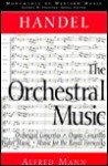 Handel: The Orchestral Music - Alfred Mann