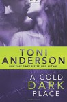 A Cold Dark Place (Cold Justice) (Volume 1) Paperback - April 1, 2014 - Toni Anderson