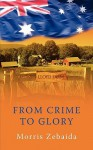 From Crime to Glory - Morris Zebaida