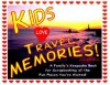 Kids Love Travel Memories: A Family's Keepsake Book for Scrapbooking All the Fun Places You've Visited - George Zavatsky, Michele Zavatsky