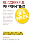 Successful Presenting in a Week: Teach Yourself - David Brown