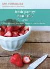 Fresh Pantry: Berries - Amy Pennington