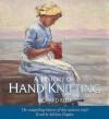 A History Of Hand Knitting - Richard Rutt
