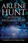 Missing Presumed Dead - Arlene Hunt