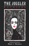 The Juggler - Rachilde, Melanie Hawthorne