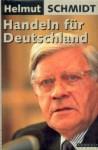 Handeln für Deutschland: Wege aus der Krise - Helmut Schmidt