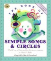 The Book of Simple Songs & Circles: Wonderful Songs and Rhymes Passed Down from Generation to Generation for Infants & Toddlers - John M. Feierabend