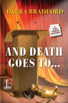 And Death Goes To . . . (A Tobi Tobias Mystery) - Laura Bradford
