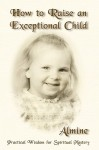 How to Raise an Exceptional Child - Almine