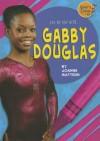 Gabby Douglas - Joanne Mattern