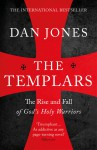The Templars: The Rise and Fall of God's Holy Warriors - Dan Jones
