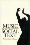Music As Social Text - John Shepherd