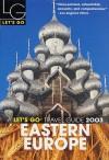 Let's Go Eastern Europe 2003 - Let's Go Inc.