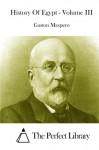 History Of Egypt - Volume III - Gaston Maspero, The Perfect Library