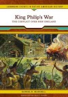 King Philip's War: The Conflict Over New England - Daniel R. Mandell