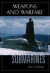 Submarines: An Illustrated History of Their Impact - Paul E. Fontenoy, Spencer C. Tucker