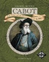 Cabot: John Cabot and the Journey to North America (Exploring the World) - Robin S. Doak