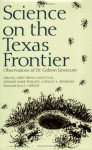Science on the Texas Frontier: Observations of Dr. Gideon Lincecum - Jerry Bryan Lincecum, Betsy Warren, Jerry Bryan Lincecum, Peggy A. Redshaw, A.C. Greene