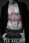 Fast Forward: an Alt Er Love novella - Xio Axelrod