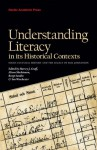 Understanding Literacy in Its Historical Contexts: Socio-Cultural History and the Legacy of Egil Johansson - Harvey J. Graff, Alison Mackinnon, Bengt Sandin, Ian Winchester