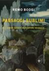 Paesaggi sublimi: gli uomini davanti alla natura selvaggia - Remo Bodei