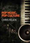 Pop Music, Pop Culture - Chris Rojek