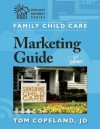 Family Child Care Marketing Guide, Second Edition - Tom Copeland