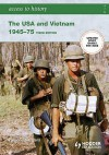 The USA and Vietnam, 1945-75 (Access to History) - Vivienne Sanders