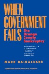 When Government Fails: The Orange County Bankruptcy - Mark Baldassare