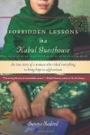 Forbidden Lessons in a Kabul Guesthouse: The True Story of a Woman Who Risked Everything to Bring Hope to Afghanistan - Suraya Sadeed, Damien Lewis