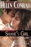 Stealing Shane's Girl (Destiny Bay Romances~The Ranchers Book 4) - Helen Conrad