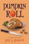 Pumpkin Roll - Josi S. Kilpack