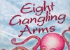 Eight Gangling Arms: A Story About Multiplication - Calvin J. Irons, Melissa Webb
