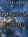 Guardians of Shadow - Stefan Vucak