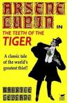 Arsene Lupin in the Teeth of the Tiger - Maurice Leblanc