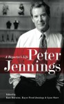 Peter Jennings A Reporter`s Life - Author