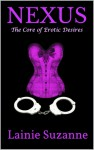 Nexus: The Core of Erotic Desires - Lainie Suzanne