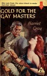 Gold for the Gay Masters - Harriet Gray, Denise Robins